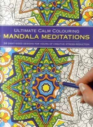 Ultimate Calm Colouring: Mandalas: 24 Giant-sized Designs For Hours Of Creative Stress-reduction by Southwater