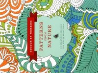 Colour By Numbers: Patterns From Nature: 45 Beautiful Designs For Stress Reduction
