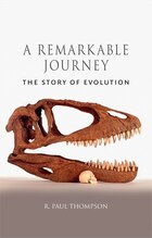 A Remarkable Journey: The Story Of Evolution