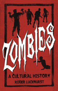 Zombies: A Cultural History