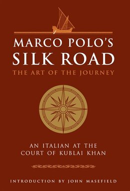 Book Marco Polo's Silk Road: The Art of the Journey - An Italian at the Court of Kublai Khan by Watkins