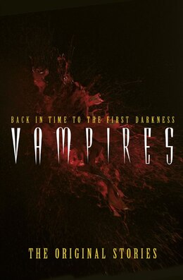 Book Vampires: Back in Time to the First Darkness - The Original Stories by Watkins
