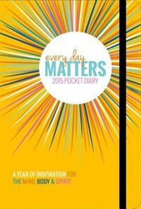 Everyday Matters Pocket Calendar: A Year Of Inspiration For The Mind Body & Spirit