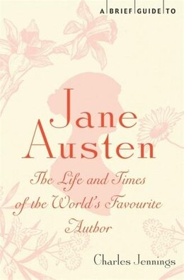 Book BRIEF HISTORY OF JANE AUSTEN by Charles Jennings