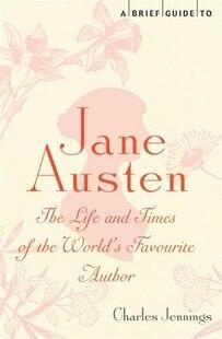 BRIEF HISTORY OF JANE AUSTEN