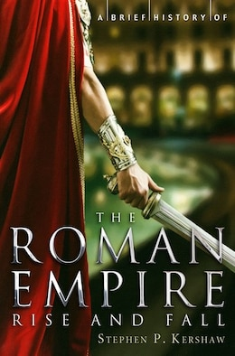Book BRIEF HISTORY OF ROMAN EMPIRE by Stephen Kershaw