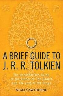 BRIEF HISTORY OF JR R TOLKIEN