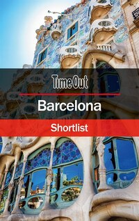 Time Out Barcelona Shortlist: Travel Guide