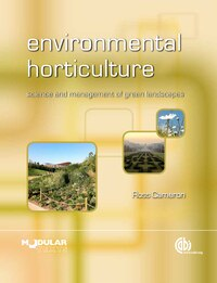 Environmental Horticulture: Science And Management Of Green Landscapes