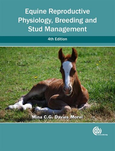 Equine Reproductive Physiology, Breeding And Stud Management, Book ...