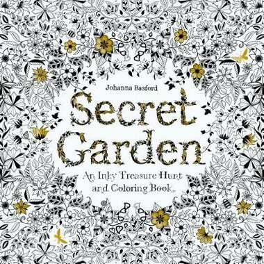 Secret Garden: An Inky Treasure Hunt And Coloring Book, Book by ...