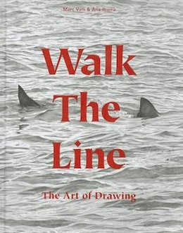 Book Walk The Line: The Art Of Drawing by Marc Valli