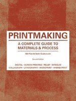 Printmaking: A Complete Guide To Materials & Process (printmaker's Bible, Process Shots, Techniques…