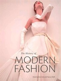 The History Of Modern Fashion: From 1850