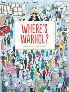 Where's Warhol?: Take A Journey Through Art History With Andy Warhol! by Catharine Ingram