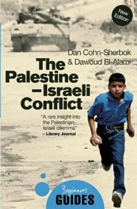 The Palestine-Israeli Conflict: A Beginner's Guide by Dan Cohn-Sherbok