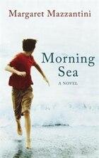 Morning Sea: A Novel
