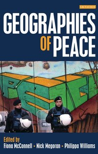 The Geographies of Peace: New Approaches to Boundaries, Diplomacy and Conflict Resolution