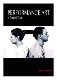 Performance Art: A Guided Tour