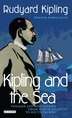 Kipling and the Sea: Voyages and Discoveries from North Atlantic to South