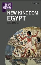 A Short History Of New Kingdom Egypt