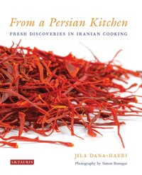 From a Persian Kitchen: Fresh Discoveries in Iranian Cooking