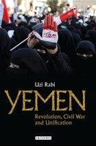Yemen: Revolution, Civil War and Unification