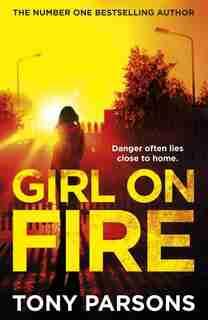 Girl On Fire de Tony Parsons