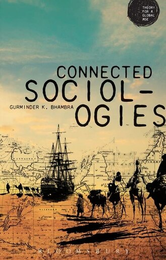 Connected Sociologies by Gurminder K. Bhambra