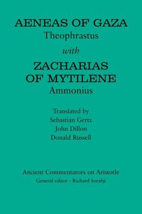Aeneas Of Gaza: Theophrastus With Zacharias Of Mytilene: Ammonius