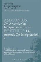 Ammonius: On Aristotle On Interpretation 9 With Boethius: On Aristotle On Interpretation 9