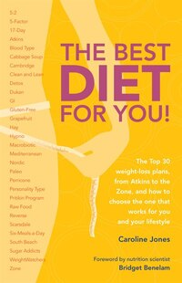 The Best Diet For You!: The Top 30 Weight-loss Plans, From Atkins To The Zone, And How To Choose…