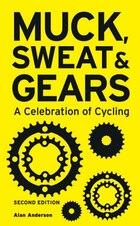 Muck, Sweat & Gears: A Celebration of Cycling