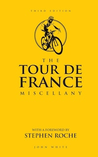 The Tour de France Miscellany: Third Edition