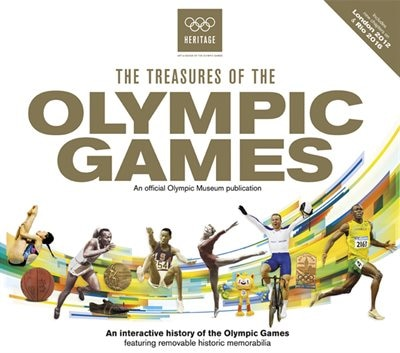 The Treasures Of The Olympic Games: An Interactive History Of The Olympic Games by Neil Wilson