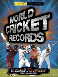 World Cricket Records: Super Sixth Edition