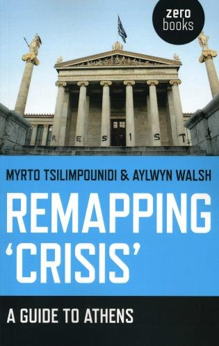 Remapping 'crisis': A Guide To Athens by Myrto Tsilimpounidi