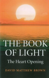 The Book Of Light: The Heart Opening