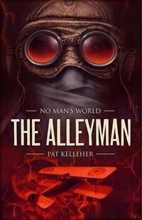 No Man's World: The Alleyman