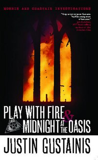 Morris and Chastain Investigations: Play with Fire & Midnight at the Oasis