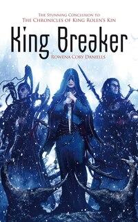 King Rolen's Kin: King Breaker
