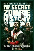 The Secret Zombie History of the World: Best of Tomes of the Dead, Volume 3