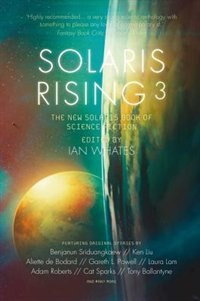 Solaris Rising 3: The New Solaris Book of Science Fiction