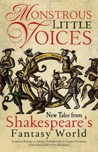 Monstrous Little Voices: New Tales Shakespeare's Fantasy World