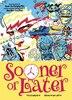 Sooner or Later by Brendan Mccarthy