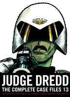 Judge Dredd: The Complete Case Files 13