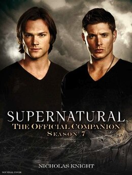 Book Supernatural: The Official Companion Season 7 by Nicholas Knight