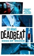 Deadbeat - Dogs Of Waugh