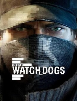 Book The Art Of Watch Dogs by Andy Mcvittie