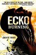 Ecko Burning by Danie Ware